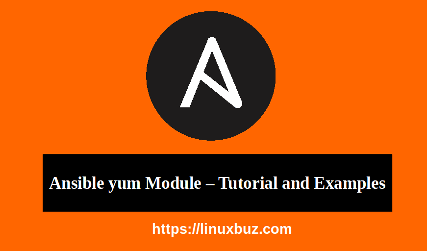 Ansible yum Module - Tutorial and Examples - LinuxBuz