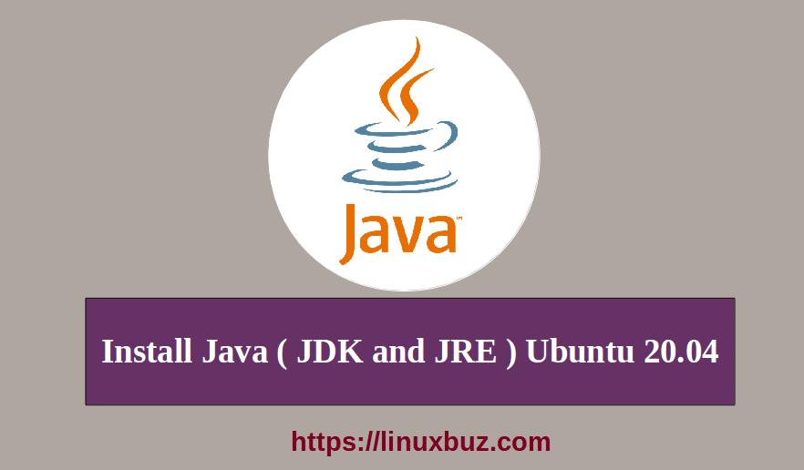 How to Install Java on Ubuntu 20.04 - LinuxBuz