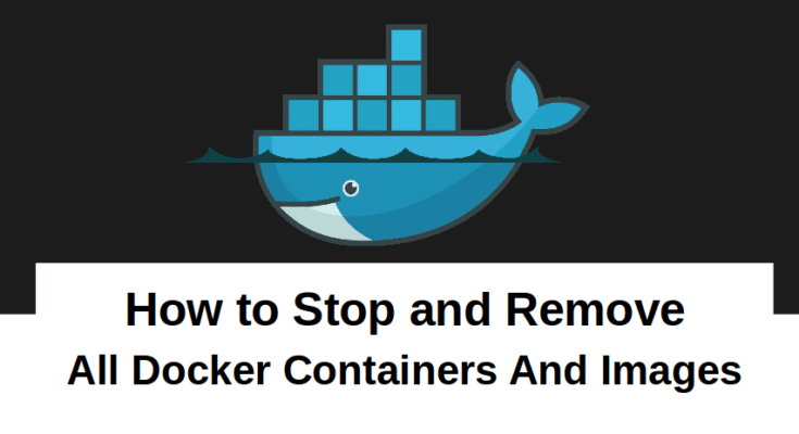 How To Stop Remove All Docker Containers And Images Linuxbuz